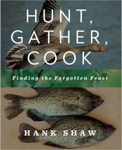 Hunt Gather Cook - Hank Shaw
