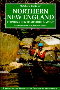 Flyfisher's Guide to Northern New England: Vermont, New Hampshire, and Maine